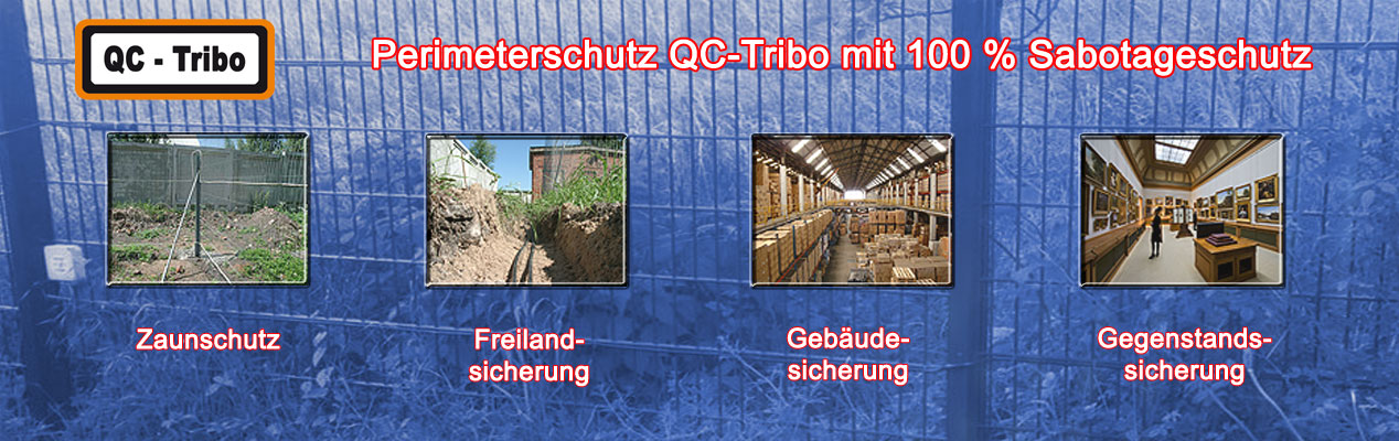 Perimeterschutz QC-Tribo